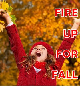Fire Up For Fall