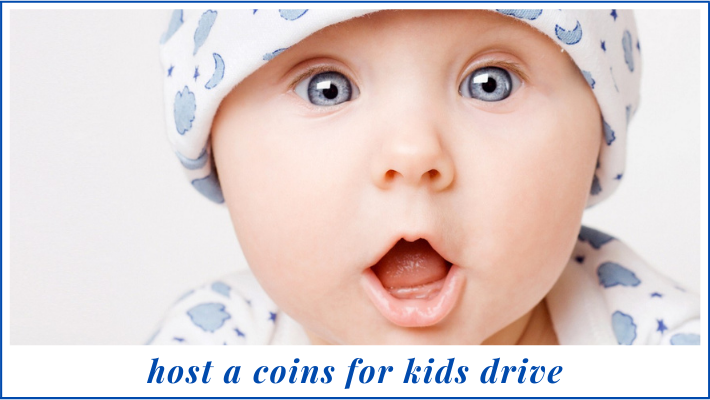 Host a Coins for Kids Drive